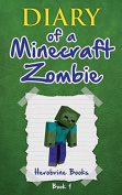 Diary of a Minecraft Zombie Book 1