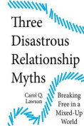 Three Disastrous Relationship Myths