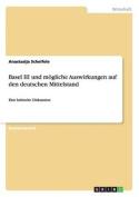 Basel III Und Mogliche Auswirkungen Auf Den Deutschen Mittelstand [GER]