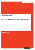 Is Chinas Growth Socially Pathological?