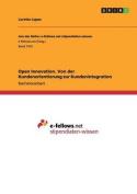 Open Innovation. Von Der Kundenorientierung Zur Kundenintegration [GER]