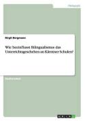 Wie Beeinflusst Bilingualismus Das Unterrichtsgeschehen an Karntner Schulen? [GER]