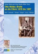 Otto Holder, Briefe an Die Eltern 1878 Bis 1887 [GER]