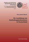 Die Ausbildung Von Strafvollzugbediensteten in Deutschland [GER]