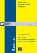 Nachhaltige Siedlungsentwicklung Und Flacheninanspruchnahme in Der Raumplanerischen Abwagung Und Politischen Entscheidungsfindung [GER]