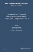 Structural and Chemical Characterization of Metals, Alloys, and Compounds-2014