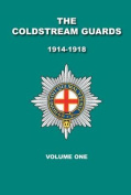 The Coldstream Guards 1914 - 1918