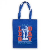 Inspired by Oh No It's Leg Day What Would Platz Do. Unofficial Tote Bag