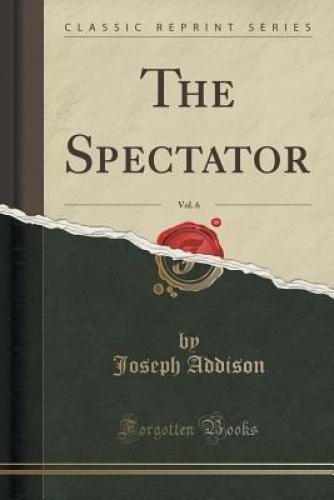 The-Spectator-Vol-6-Classic-Reprint-by-Joseph-Addison