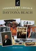 Legendary Locals of Daytona Beach