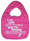 Image is Everything - I've just arrived and I'm already Awesome! - Baby, Toddler, Feeding Bib