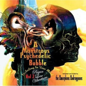 A Monstrous Psychedelic Bubble (Exploding in Your Mind)