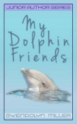 My Dolphin Friends
