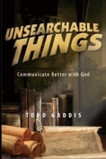 Unsearchable Things