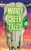 Muddy Creek Tales