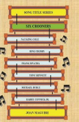 Six Crooners Large Print Song Title Series