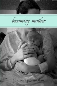 Becoming Mother