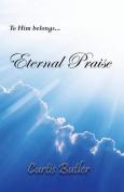 Eternal Praise