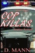 Cop Killas: Justice Served