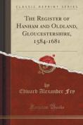 The Register of Hanham and Oldland, Gloucestershire, 1584-1681