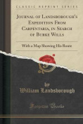 Journal of Landsborough's Expedition from Carpentaria, in Search of Burke Wills