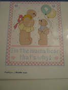 I'm the mama bear that's why Stamped Cross Stitch Sampler
