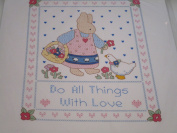 Do All Things With Love Stamped Cross Stitch Sampler