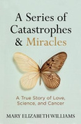 A Series of Catastrophes and Miracles
