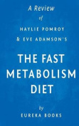 A Review of Haylie Pomroy with Eve Adamson's the Fast Metabolism Diet
