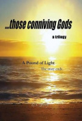 A Pound of Light, ... Those Conniving Gods