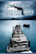 (Don?t Mess With) Clear Lake Women