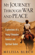 My Journey Through War and Peace