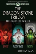 The Dragon Stone Trilogy, the Complete Box Set: Book One: Dragon Stones, Book Two