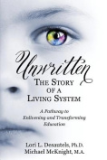 Unwritten, the Story of a Living System
