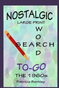 Nostalgic Large Print Word Search To-Go [Large Print]
