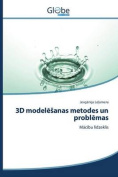 3D Modelēsanas Metodes Un Problēmas [LAV]