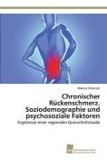 Chronischer Ruckenschmerz. Soziodemographie Und Psychosoziale Faktoren [GER]