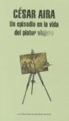 Un Episodio En La Vida del Pintor Viajero [Spanish]