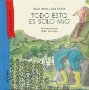 Todo Esto Es Solo Mio [Spanish]