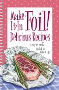 Make It in Foil! Delicious Recipes
