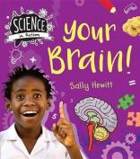 Your Brain (My Body)