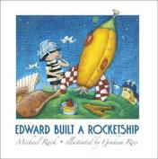Edward Built a Rocketship