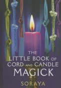 The Little Book of Cord and Candle Magick