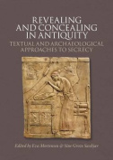 Revealing & Concealing in Antiquity