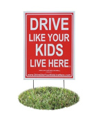 Drive Like Your Kids Live Here Yard Sign, Slow- Children At Play Reminder