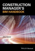 The Construction Manager's BIM Handbook