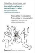 Improvisation Erforschen Improvisierend Forschen / Researching Improvisation Researching by Improvisation [GER]