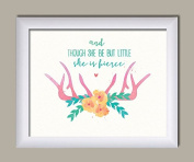 And Though She Be But Little She is Fierce; Nursery Decor; One 14x11 White Framed Print. Pink/White/Teal/Yellow