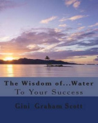 The Wisdom Of...Water