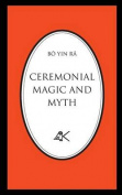Ceremonial Magic and Myth